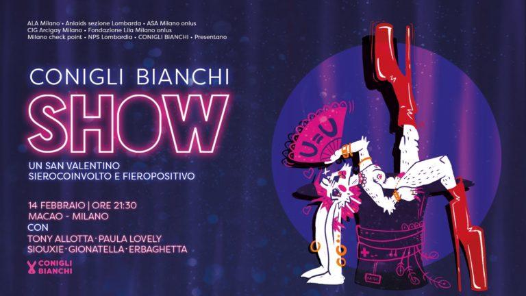 VENERDI' 14/02//2020 – Conigli Bianchi SHOW SanValentino Sierocoinvolto e Fieropositivo