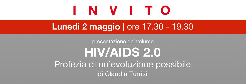 LUNEDI'  02/05/2016 – PRESENTAZIONE LIBRO HIV/AIDS 2.0