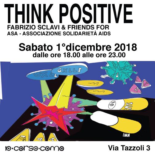 1 – 23/12/2018- THINK POSITIVE – Fabrizio Sclavi & Friends in esposizione in via Tazzoli 3 fino al 23 dicembre